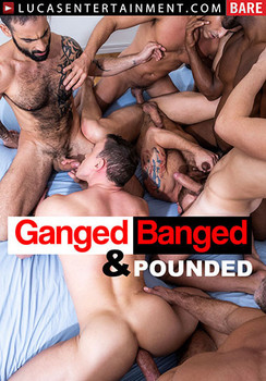 Ganged Banged and Pounded