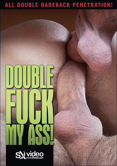 [Gay] Double Fuck my Ass