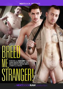 Breed me, Stranger!